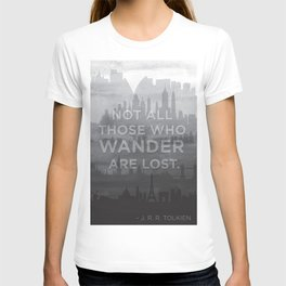 """Not all those who wander are lost"" -- J. R. R. Tolkien quote poster T-shirt"