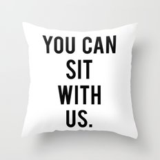 you can sit with us Throw Pillow