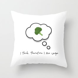 I think. Therefore I am vegan Throw Pillow