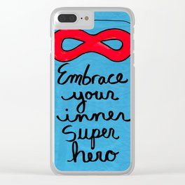 Embrace Your Inner Super Hero Clear iPhone Case