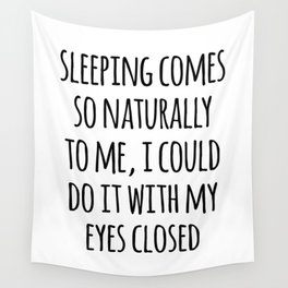 Sleeping Comes Naturally Funny Quote Wall Tapestry