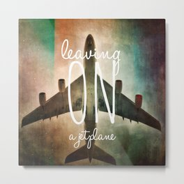Leaving on a Jetplace Metal Print