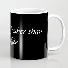 Ain't Nobody Fresher  Coffee Mug
