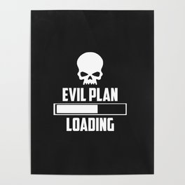 evil plan loading funny logo and quote Poster