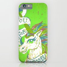 You is for Unicorn iPhone 6s Slim Case