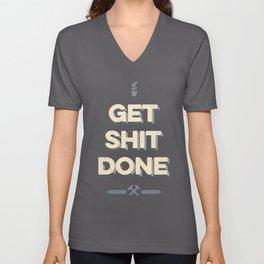 Get Shit Done Unisex V-Neck