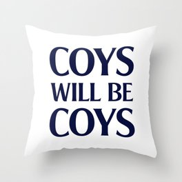 Coys Will Be Coys Throw Pillow