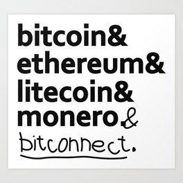 bitcoin & ethereum & litecoin & monero. (& bitconnect). Art Print