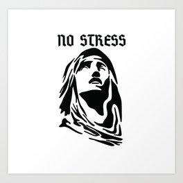 no stress Art Print