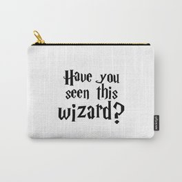 Have you seen this wizard? I Carry-All Pouch