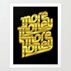 More Money, More Honey Art Print