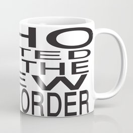 Who voted for the new World order Coffee Mug