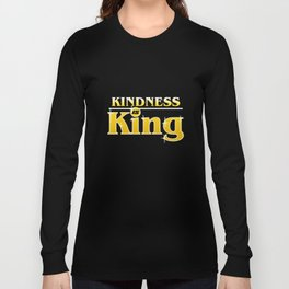 Kindness Is King Anti-Bullying Spreading Love & Kind Long Sleeve T-shirt