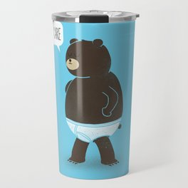 A Bear In Underwear That Just Don't Care Travel Mug