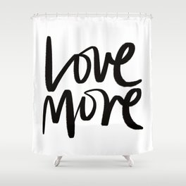 Love More. Shower Curtain