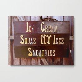 Ice Cream, Sodas, NY Ices, & Smoothies Metal Print