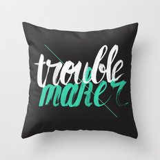 Troublemaker Throw Pillow