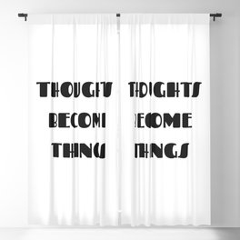 Thoughts become things Blackout Curtain