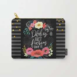 Swearapy Chic: Darling Just Fucking Own It Carry-All Pouch