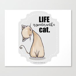 Life is Sweeter with a Cat Canvas Print