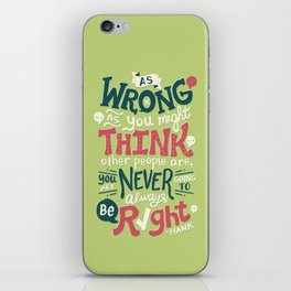 Never Be Right iPhone Skin