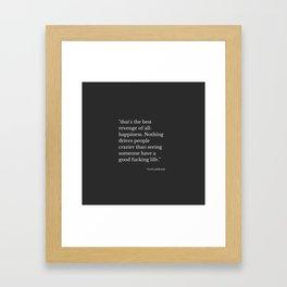 Happiness (Chuck Palahniuk) Framed Art Print