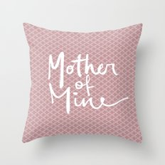 Mother of Mine Throw Pillow