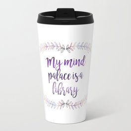 """My Mind Palace is a Library"" Art Print Travel Mug"