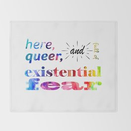 Here, Queer, and Full of Existential Fear (Rainbow) Throw Blanket