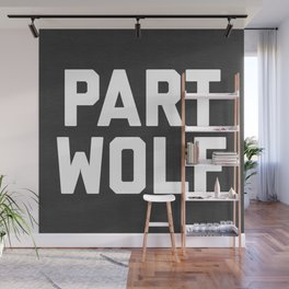 Part Wolf Funny Quote Wall Mural