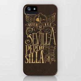 Quien se fue de Sevilla perdió su silla iPhone Case