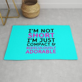 I'm Not Short I'm Just Compact & Ridiculously Adorable (Cyan) Rug