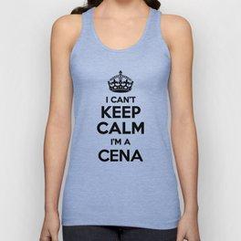 I cant keep calm I am a CENA Unisex Tank Top
