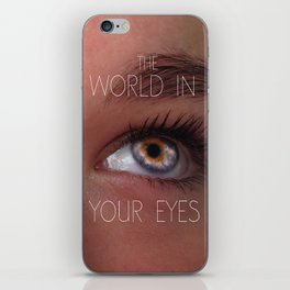 The world in your eyes iPhone Skin