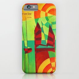 Not All Who Wander Are Lost Chinese Junks On Still Waters  iPhone Case