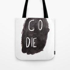 GO DIE Tote Bag