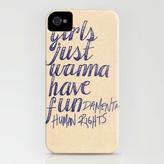 Girls Just Wanna Have Fun...damental Human Rights Slim Case iPhone (4, 4s)