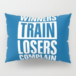 Lab No. 4 - Winners Train Losers Complain Inspirational Quotes poster Pillow Sham