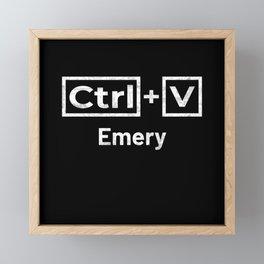 Emery Name, Ctrl C Emery Ctrl V Framed Mini Art Print