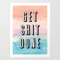 get shit done Art Prints featuring Get Shit Done by Crafty Lemon