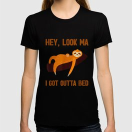 Hey Look Ma I Got Out of Bedoday Funny Cute Sloth Animal T-shirt