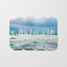 Be Wild and Stray. Bath Mat
