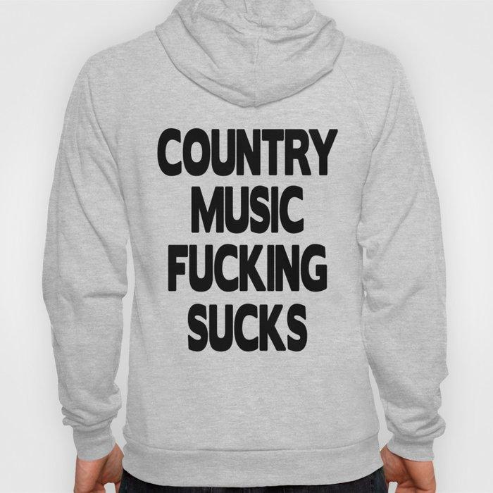 Country Music Fucking Sucks Hoody