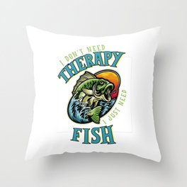 I Just Need Fish Fishing Therapy Fishing Rod Throw Pillow