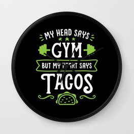 My Head Says Gym But My Heart Says Tacos (Typography) Wall Clock