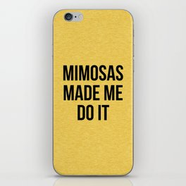 Mimosas Do It Funny Quote iPhone Skin