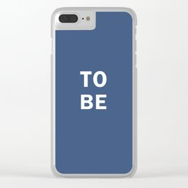 To Be  (Or Not To Be,That is The Question) Clear iPhone Case