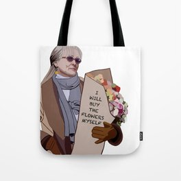 I will buy the flowers myself Tote Bag