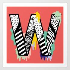 W for …. Art Print
