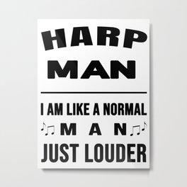 Harp Man Like A Normal Man Just Louder Metal Print